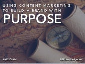 Using Content Marketing to Build a Brand with Purpose