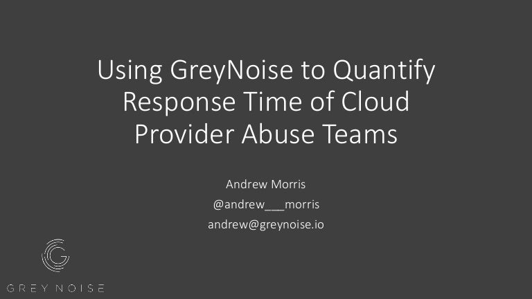 Using GreyNoise to Quantify Response Time of Cloud Provider