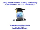 Using iPads to Enhance Teaching and Learning by Joe Dale