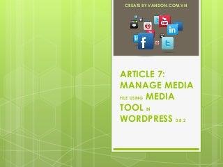 Article 7: Manage media files using Media tool in WordPress 3.8.2