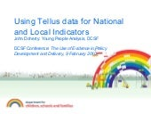 Using Tellus data for National and Local Indicators