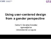 Using user centered design from a gender perspective. in3