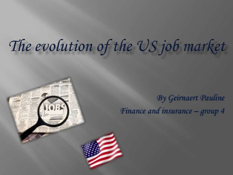 evolution of the market economy jobs essay Every market has its peaks and falls, definitely the united states of america has hers in 2008, usa experienced another tragic downfall when her market went down and unemployment rate charged up millions of workers lost their jobs from the young, the old, the whites, asians, latinos, both men and women.