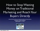 How to Stop Wasting Money on Traditional Marketing and Reach Your Buyers Directly