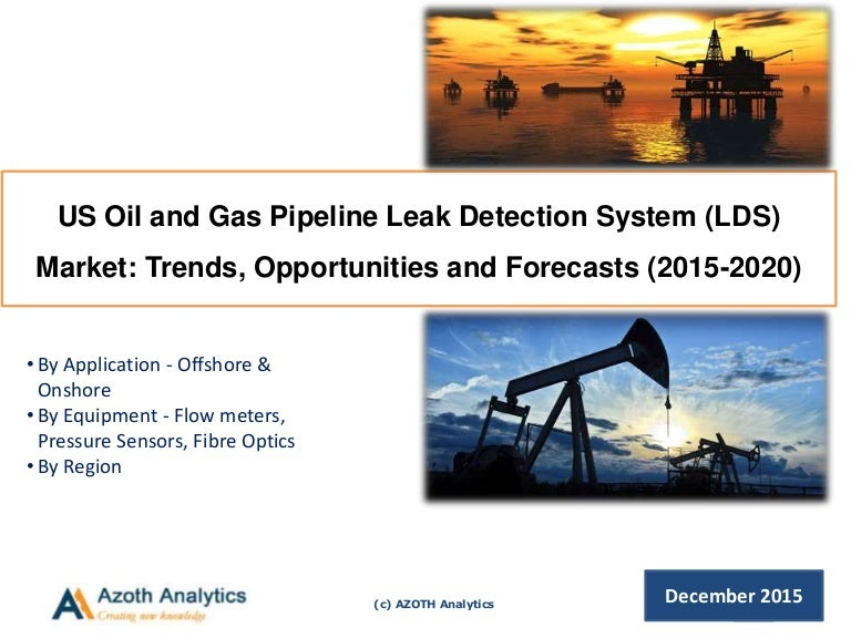 Us Oil And Gas Pipeline Leak Detection System Lds Market 2015 202
