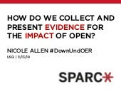 How do we collect and present evidence on the impact of open?