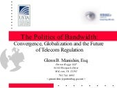 The Politics of Bandwidth: Convergence, Globalization and the Future of Telecom Regulation