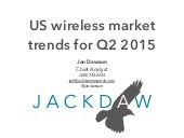 US Wireless Market Trends Q2 2015
