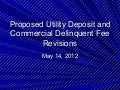 Proposed Utility Deposit and Commercial Delinquent Fee Revisions