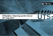 UTSpeaks Public Lecture:  Clearing up the Cloud  -19th July 2011 - Rob Livingstone