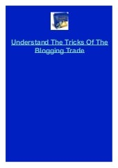 Understand The Tricks Of The Blogging Trade