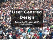 User-Centred Design - Taking the U out of User
