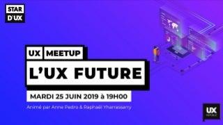 Star d'UX Bordeaux #4 : UX Future