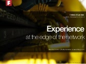 Experience at the edge of the network - Interact London 2014
