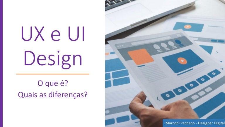 Ux E Ui Design O Que é Quais As Diferenças