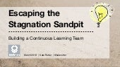 Escaping the Stagnation Sandpit - A culture of Continuous Learning [UX Immersion, May 2017]