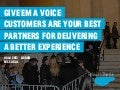 Customers are your best partners for delivering a better experience