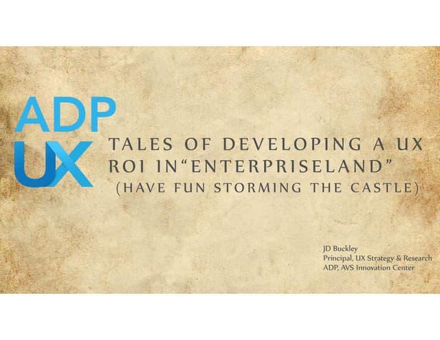 Developing UX ROI in Enterprise Land: An ADP Case Study