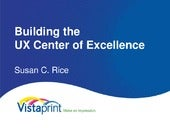 Building the UX Center of Excellence at Vistaprint (UX Strategy Conference 2013)