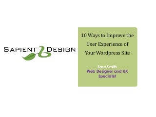 10 Ways to Improve the User Experience of Your WordPress Site