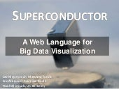 Superconductor: A Language for Interactive Big Data Visualization