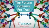 The Future: Optimize for Trust - Aaron Weiche