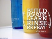 Build, Measure, Learn, Rinse, Repeat