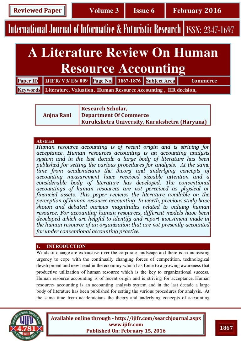 accounting literature reviews The purpose of the literature review - the purpose of the literature review is to identify and highlight the important variables, and to document the significant findings from earlier research that will serve as the foundation on which the conceptual or theoretical framework for the current investigation can be based and the hypotheses developed (cavana, delahaye & sekaran 2000.