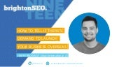 How to tell if there's demand to launch your business overseas - BrightonSEO April 2019 - James Brown
