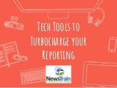 Tech tools to turbocharge your reporting - Jim Small and Evan Wyloge - Phoenix NewsTrain - 4.07.18
