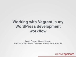 Introduction to Vagrant & using it for WordPress development