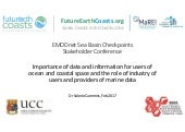 Importance of data and information for users of ocean and coastal space and the role of industry as users and providers of marine data
