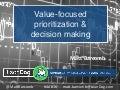 Value Focused Prioritization & Decision-Making