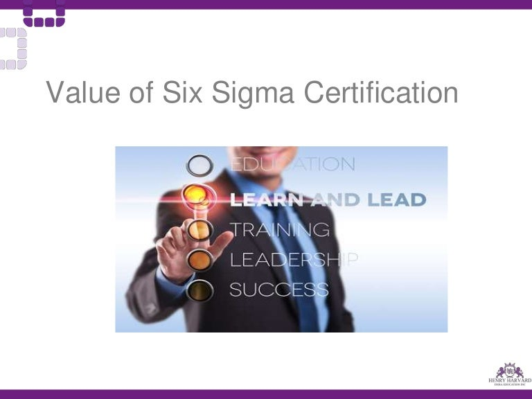Value Of Six Sigma Certification