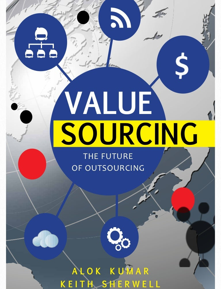 Value sourcing future of it outsourcing by alok and keith fandeluxe Images