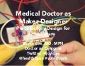 Medical Doctor as Maker Designer: Participatory Design for Healthcare