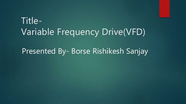 Varaible frequency drive