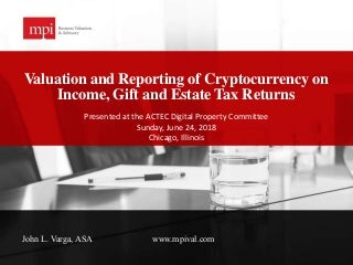 Valuation and Reporting of Cryptocurrency on Income, Gift and Estate Tax Returns