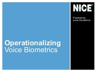 Operationalizing Voice Biometrics
