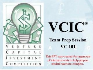 Vcic Prep Session Vc 101