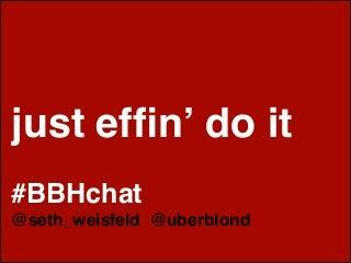Just Effin' Do It
