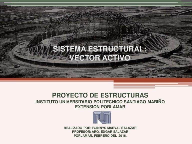 Sistema Estructural - Vector Activo