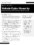 Vehicle Cyber Security: What Every Automotive Executive Needs to Know