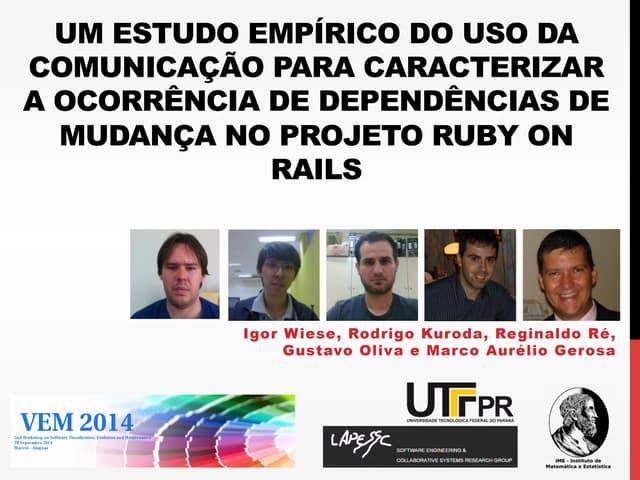 UM ESTUDO EMPÍRICO DO USO DA COMUNICAÇÃO PARA CARACTERIZAR A OCORRÊNCIA DE DEPENDÊNCIAS DE MUDANÇA NO PROJETO RUBY ON RAILS