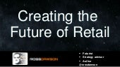 Keynote slides: Creating the Future of Retail