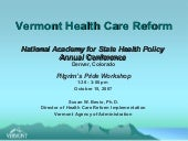 healthcare reform in vermont Green mountain care, established by the passage of h202, creates a system in the state where vermonters receive universal health care coverage as well as technological improvements to the for faster navigation, this iframe is preloading the wikiwand page for vermont health care reform.