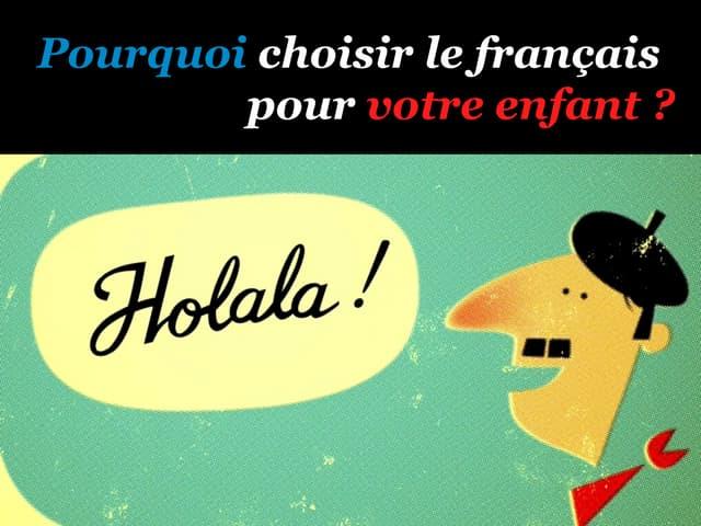 Pourquoi choisir le français? - Version française