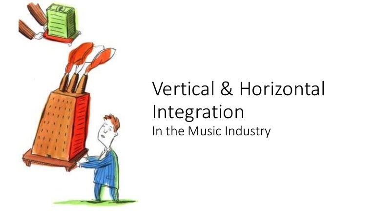 vertical and horizontal integration in tourism 6 horizontal integration in strategic management, the term describes a type of ownership/management control consisting in the essentials of tourism destination management 9 in the ski business vertical integration means resorts buying related businesses: hotels.
