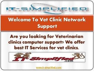 Vet clinic network support