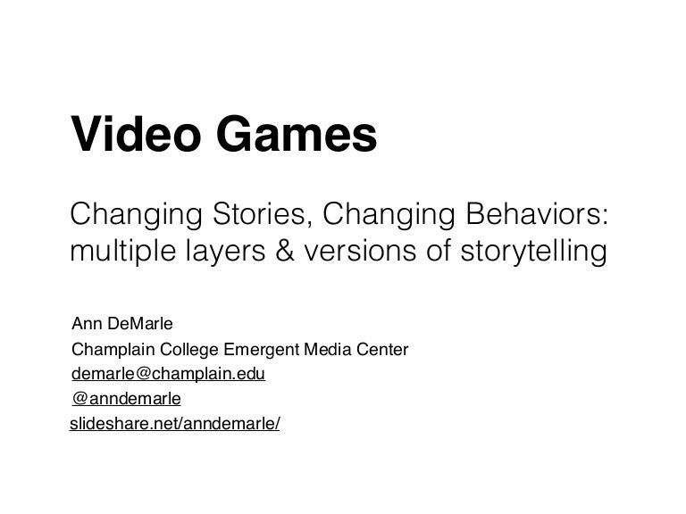 Video Games: Changing Stories, Changing Behaviors